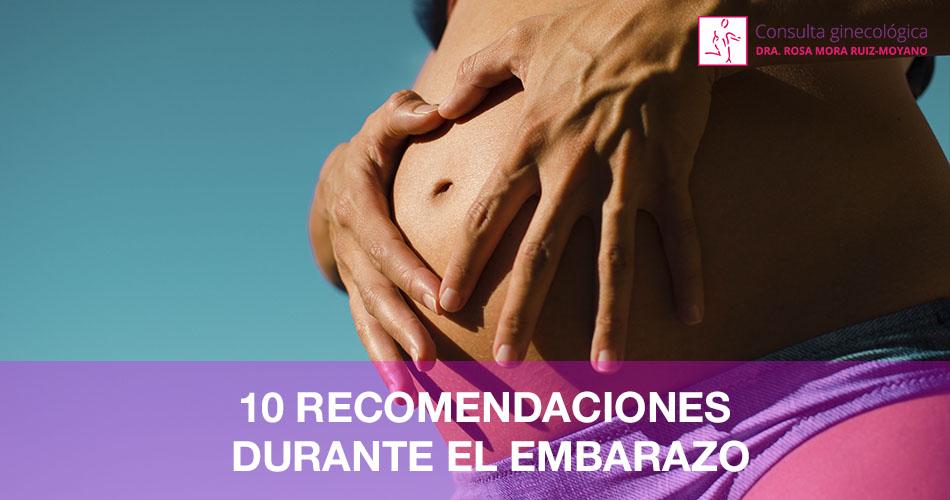 10 recomendaciones de la Dra.Rosa Mora durante el embarazo.