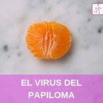 Qué es el Virus del Papiloma Humano